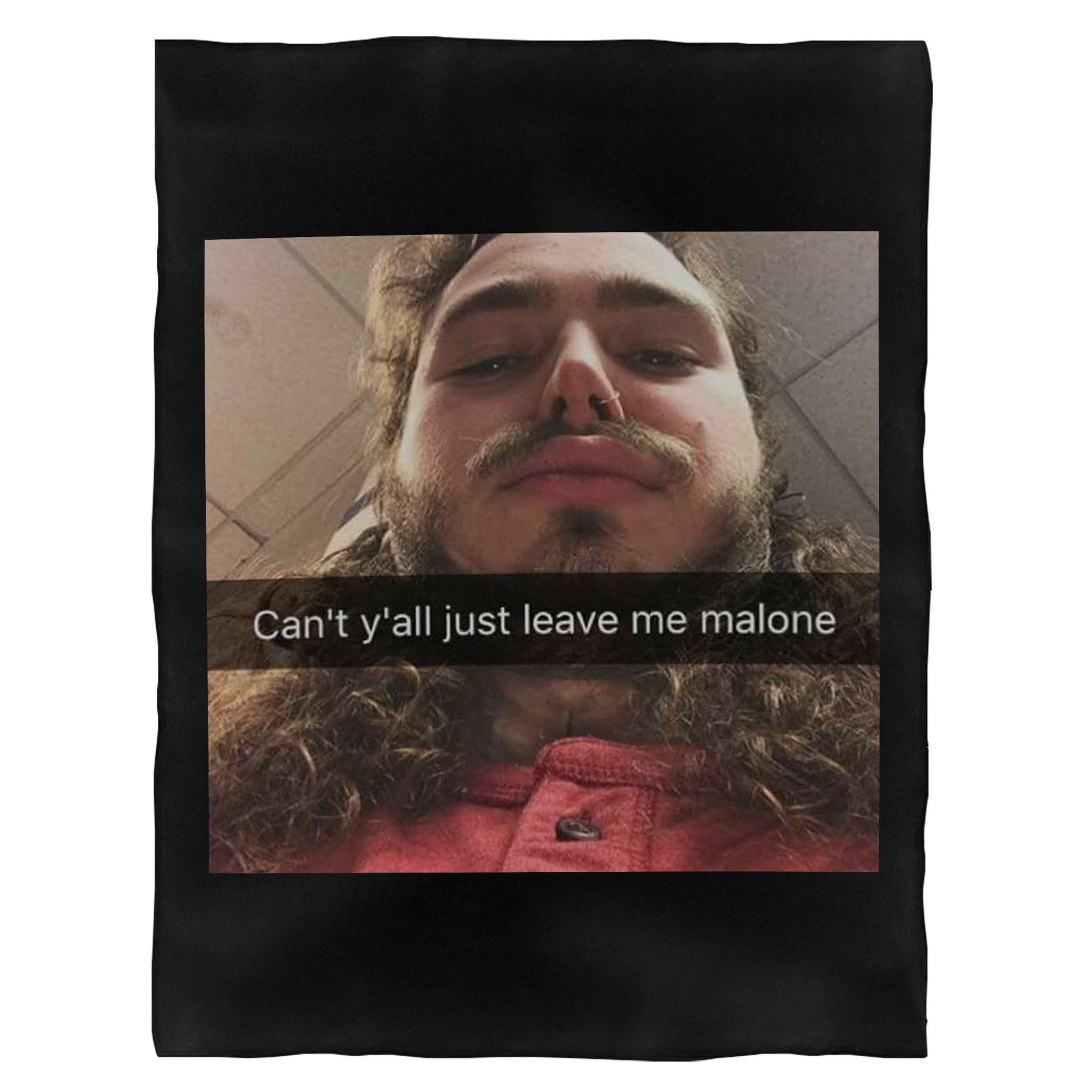 Cant Y All Just Leave Me Post Malone Fleece Blanket
