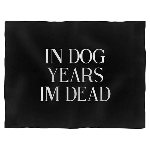 In Dog Years Im Dead Quote Saying Dog Lovers Fleece Blanket