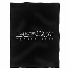 It'S A Beautiful Day To Save Lives  Fleece Blanket