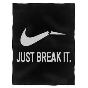 Just Break It Fleece Blanket
