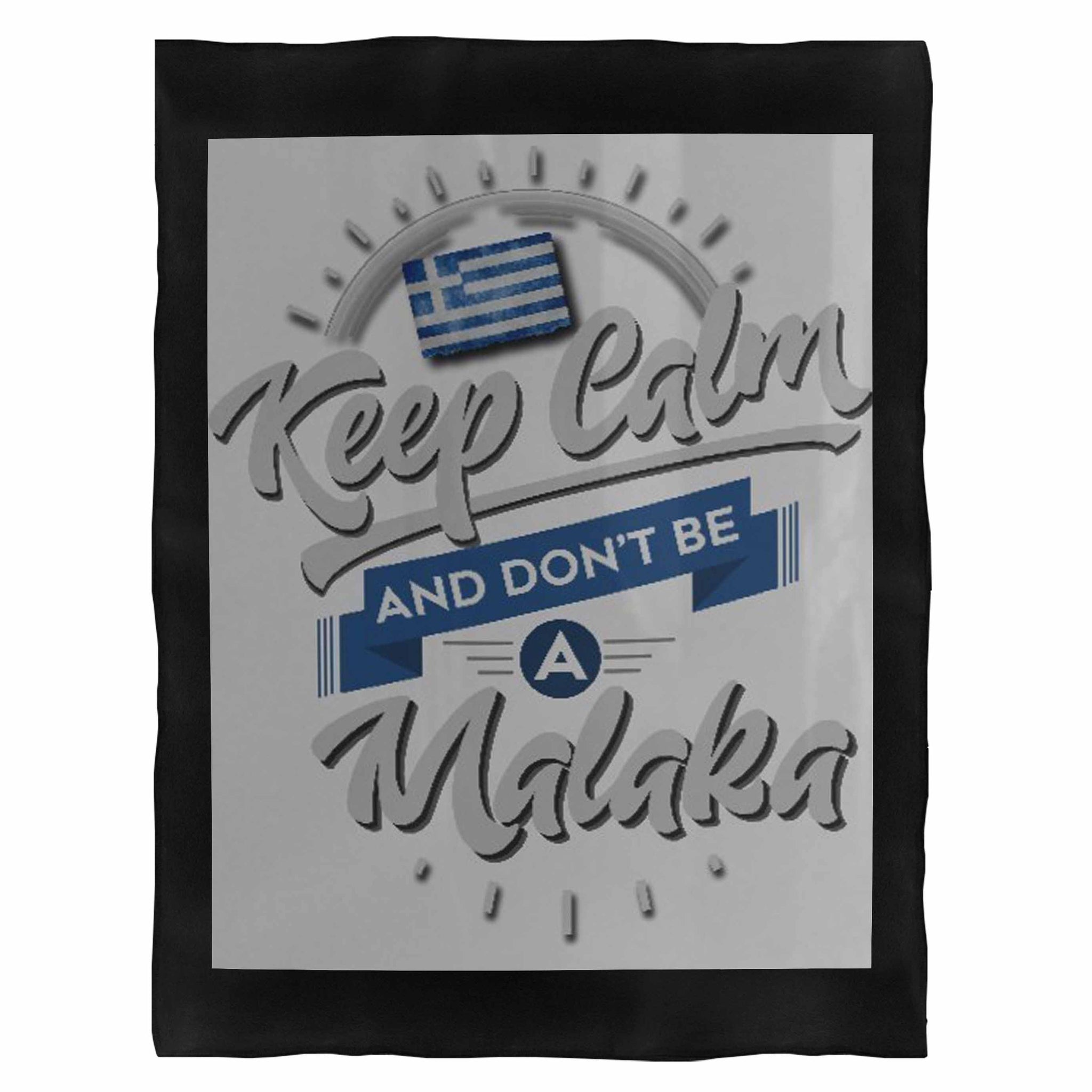 Keep Calm And Don'T Be A Malaka Fleece Blanket