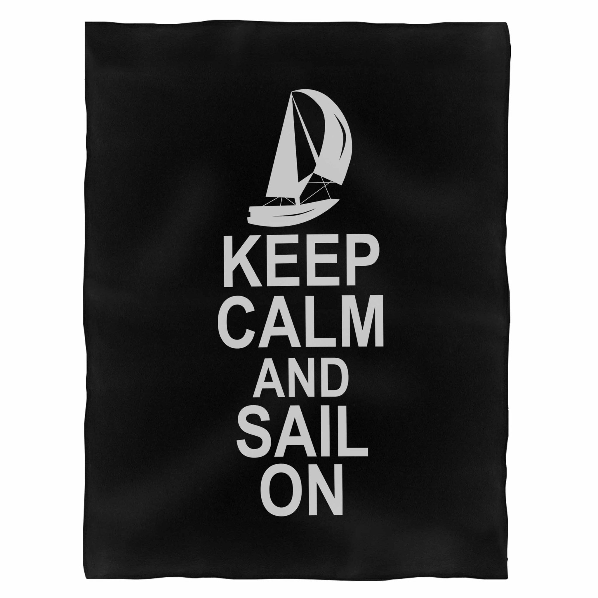 Keep Calm And Sail On Funny Sailing Keep Calm Fleece Blanket