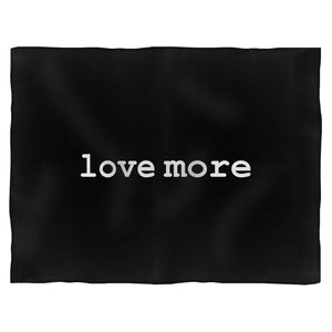 Love More Fleece Blanket