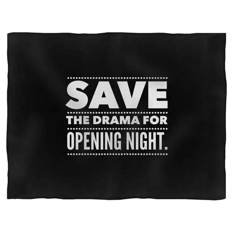 Save The Drama For Opening Night Stage Actor Theatre Broadway Fleece Blanket