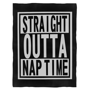 Straight Outta Nap Time Funny Fleece Blanket