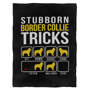 Stubborn Border Collie Tricks Funny Border Collie Fleece Blanket