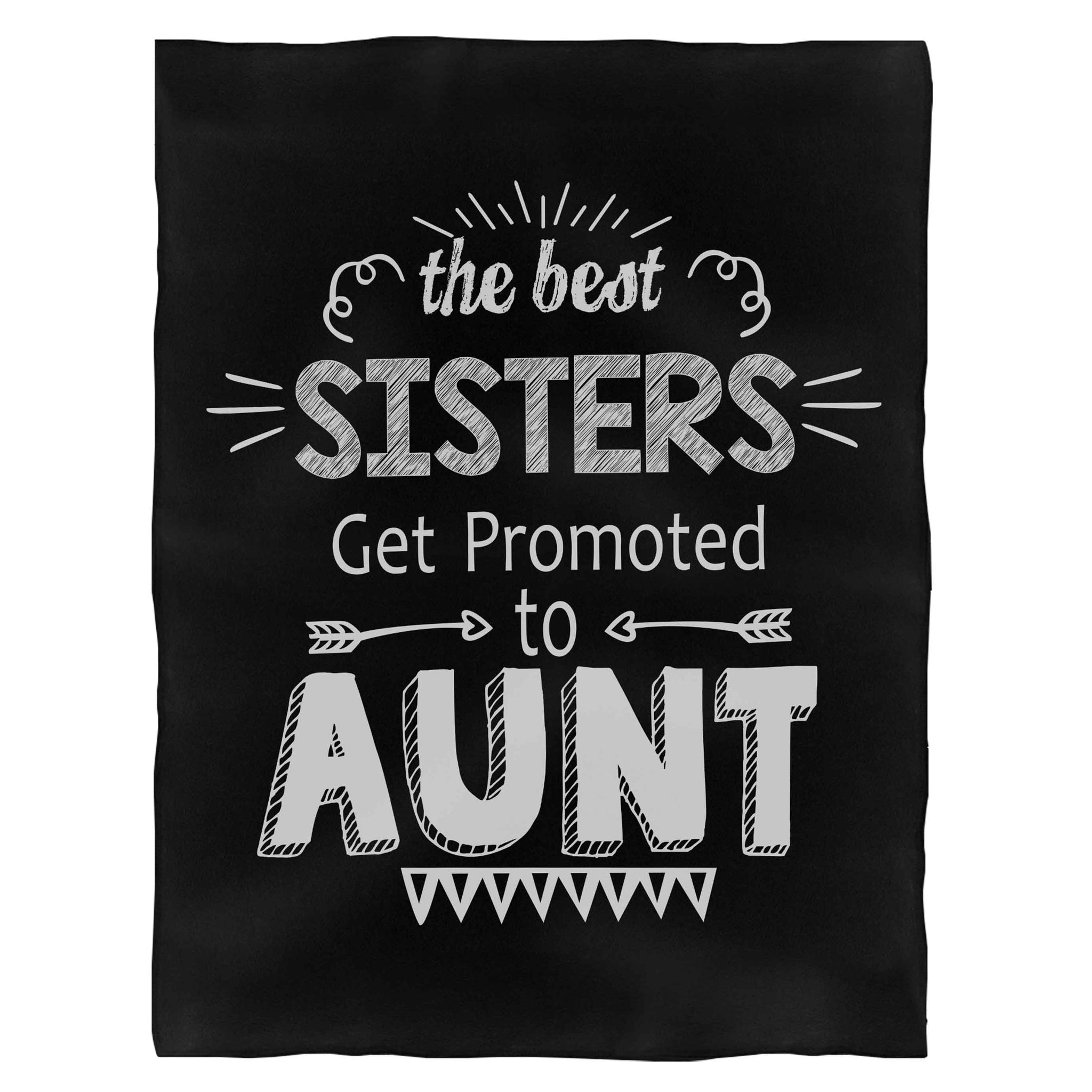 The Best Sisters Get Promoted To Aunt Fleece Blanket