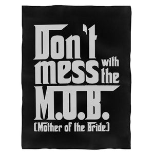 The Mother Of The Bride Dont Mess With The Mob The Godfather Fleece Blanket