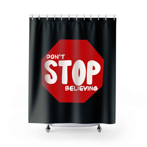 Dont Stop Believing Shower Curtains