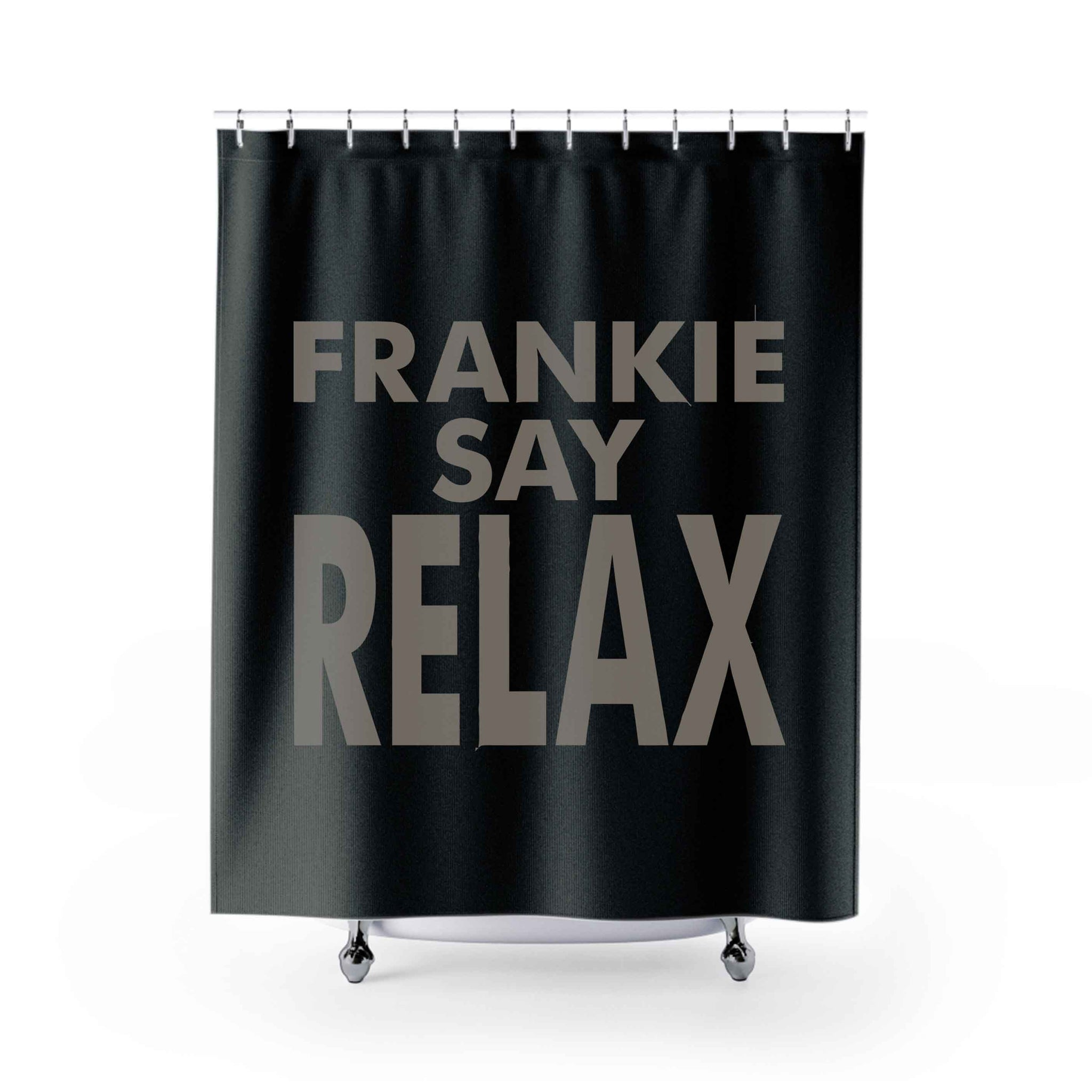 Frankie Say Relax Shower Curtains