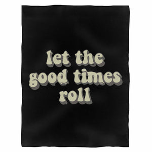 Let The Good Times Roll Fleece Blanket