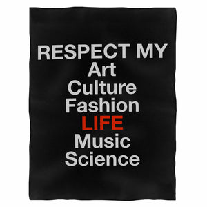 Respect My Art Fashion Culture Life Music Science Fleece Blanket