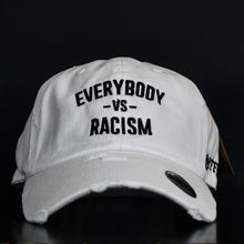 Load image into Gallery viewer, Distressed Dad Hats ( Everybody vs Racism ) White & Black