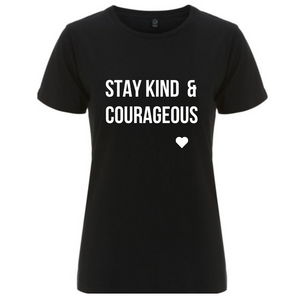T-Shirt - Stay Kind & Courageous