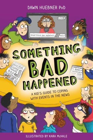 'Something Bad Happened' by Dr Dawn Huebner
