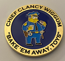 Load image into Gallery viewer, Bake 'em Away Toys! Wiggum Coin