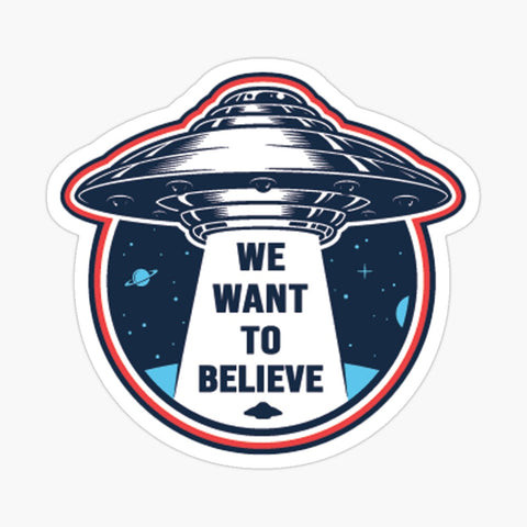 """We Want To Believe"" Aliens Sticker"