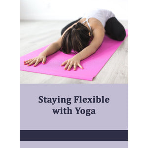 Staying Flexible with Yoga - PLR