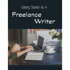 Getting Started as a Freelance Writer - PLR