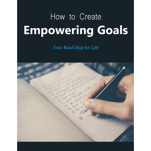 How to Create Empowering Goals - PLR
