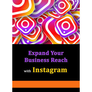 Using Instagram to Expand Your Business Reach - PLR
