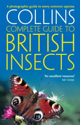 British Insects: A photographic guide to every common species (Collins Complete Guide)