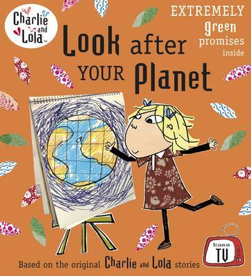 Charlie and Lola: Look After Your Planet