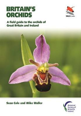 Britain's Orchids: A Field Guide to the Orchids of Great Britain and Ireland