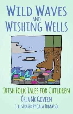 Wild Waves and Wishing Wells: Irish Folk Tales for Children