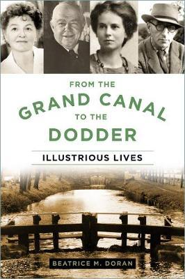 From the Grand Canal to the Dodder: Illustrious Lives