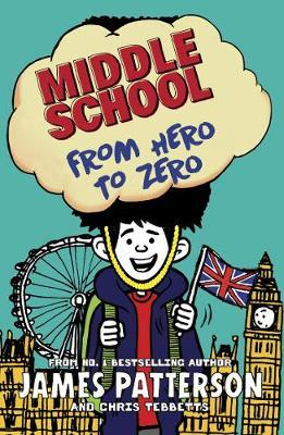 Middle School: From Hero to Zero: (Middle School 10)