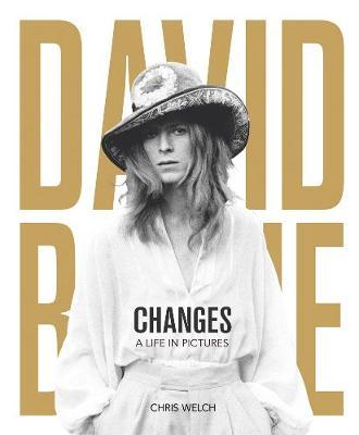 David Bowie - Changes: A Life in Pictures 1947-2016