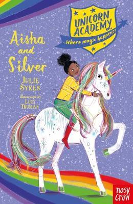 Unicorn Academy: Aisha and Silver