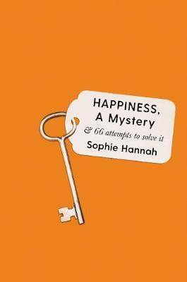 Happiness, a Mystery: And 66 Attempts to Solve It