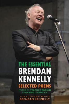 The Essential Brendan Kennelly: Selected Poems