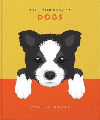 The Little Book of Dogs: Woofs of Wisdom