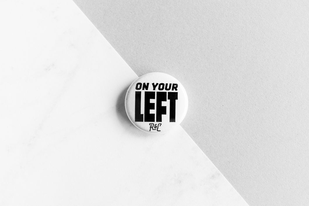 On Your Left Button