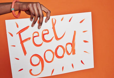 Our Favorite Feel Good Tips