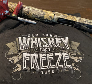 Birdshot Edition:  Whiskey Don't Freeze T-Shirt