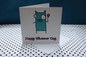 'Whatever Day' Greeting Card
