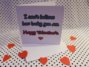 'Lucky You' Valentine Love Greeting Card