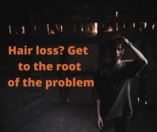 Hair loss? Get to the root of the problem