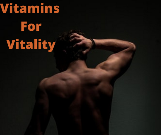 Guide To Vitamins For Vitality And Health
