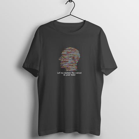 LET ME ANSWER THE VOICES IN YOUR HEAD PSYCHIATRY Mens Tshirt