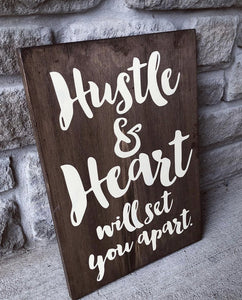 Hustle & Heart Will Set You Apart