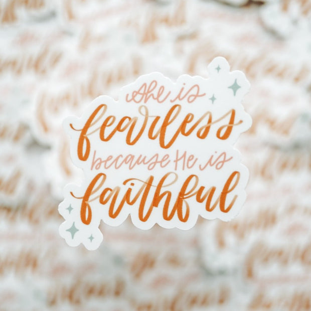 She Is Fearless Because He Is Faithful