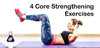 4 Core Strengthening Exercises