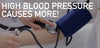 High Blood Pressure Causes MORE!