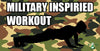 Military Inspired Workout