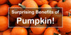 Surprising Health Benefits of Pumpkin